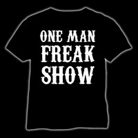 One Man Freak Show (T-paita)