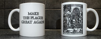 Make the Plague Great Again -Mug