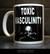 Toxic Masculinity (mug)