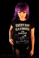 Every day is a funeral for hearse driver,, t-shirt and ladyfit