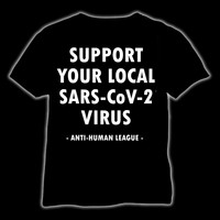 Support your local SARS-CoV-2 Virus, T-paita & Ladyfit