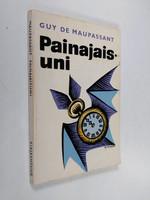 Guy de Maupassant : Painajaisuni (used)