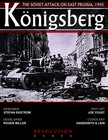 Königsberg: The Soviet Attack on East Prussia, 1945