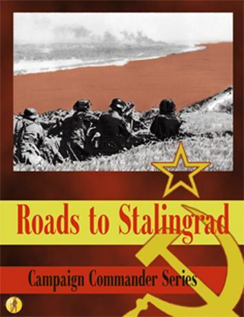 Campaign Commander Volume I: Roads to Stalingrad