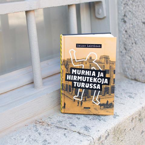 Murhia ja hirmutekoja Turussa - Rauno Lahtinen