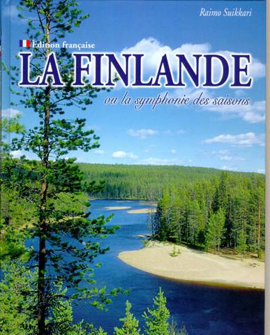 La Finlande ou la symphonie des saisons (ranska, pehmeäkantinen)