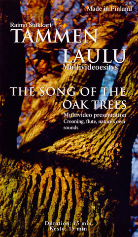 Tammen laulu / The song of the oak trees
