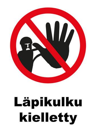 Läpikulku kielletty kyltti