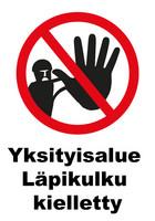 Yksityisalue Läpikulku kielletty kyltti