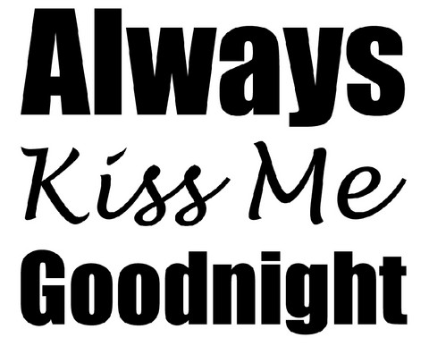 Always kiss me goodnight 2