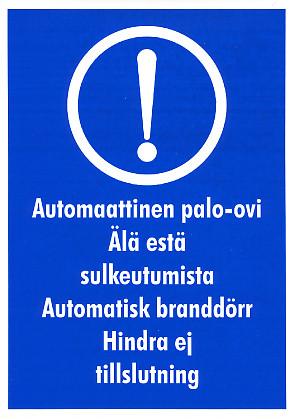 Automaattinen palo-ovi kyltti