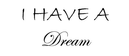 I have dream