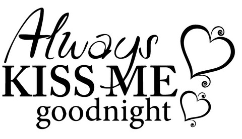 Always kiss me goodnight 4