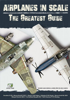 """Airplanes in Scale \""""The Greatest Guide\"""""""