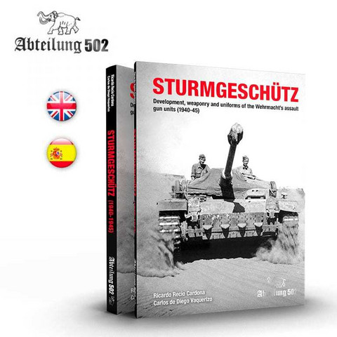 Sturmgeschütz, Development, Weaponry and Uniforms of the Wehrmacht Assault Gun Units 1940-1945