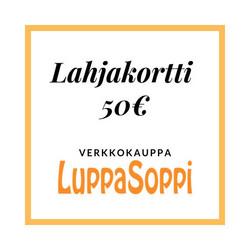 Lahjakortti LuppaSoppiin 50€