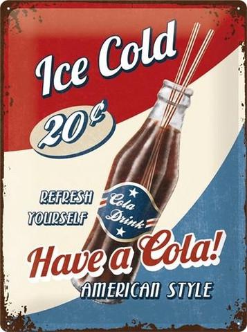Metal Wall Sign, Coca-Cola, Have a Cola!, 30 x 40 cm (new)