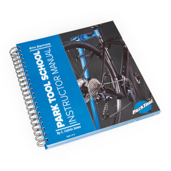 PARK TOOL, SCHOOL INSTRUCTOR MANUAL, 4TH EDITION