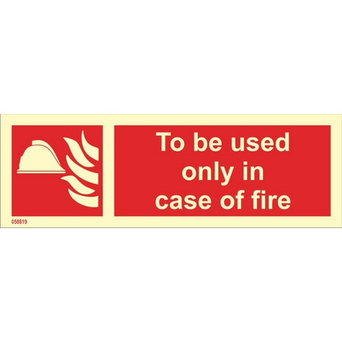 To be used only in the case of fire (with text horizontal)