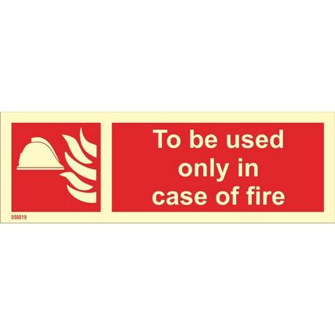 Käytetään vain tulipalossa (tekstillä vaaka)
