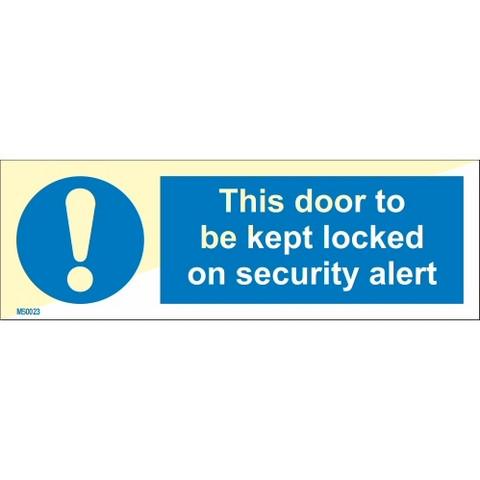 This door to be kept locked on security alert