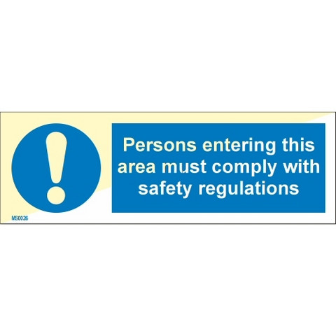 Persons entering this area must comply with safety regulations