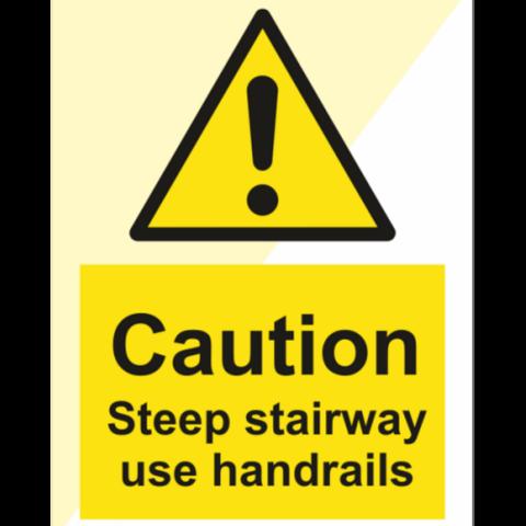 Caution Steep Stairway Use Handrails