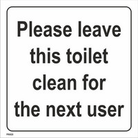 Please leave this toilet clean for the next user