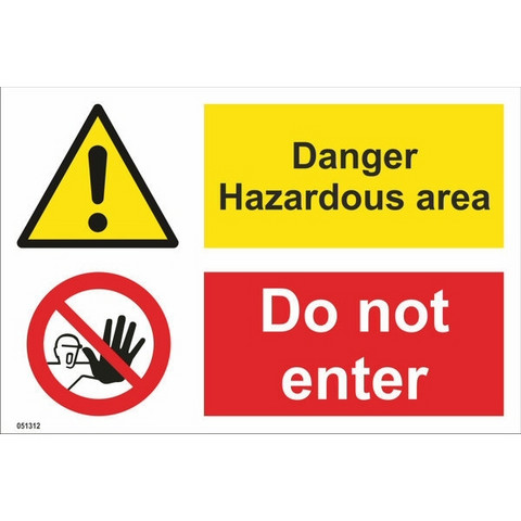 Danger! Hazardous area; Do not enter