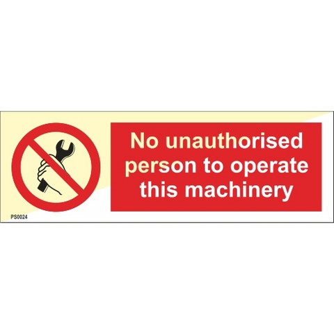 No unauthorised person to operate this machinery