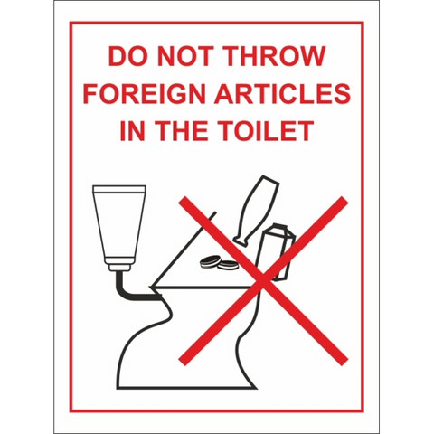 Do not throw foreign articles in the toilet