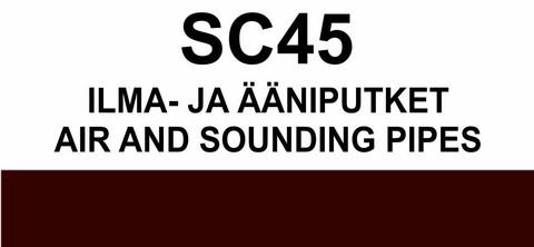 SC45 Ilma- ja ääniputket   Air and sounding pipes
