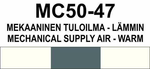 MC50‑47 Mekaaninen tuloilma - lämmin | Mechanical supply air - warm