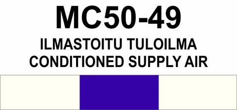 MC50-49 Ilmastoitu tuloilma | Conditioned supply air