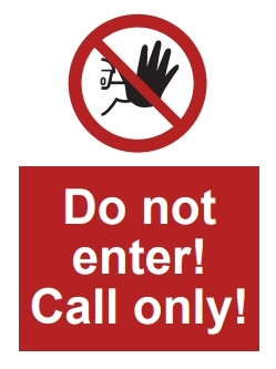 COVID-19 Do not enter! Call only!