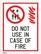 Älä käytä tulipalon sattuessa