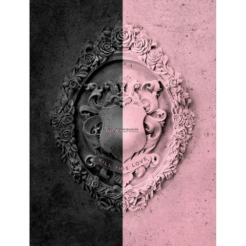 BLACKPINK - KILL THIS LOVE (2ND MINI ALBUM)