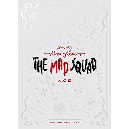 A.C.E – UNDER COVER : THE MAD SQUAD (3RD MINI ALBUM)