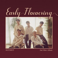 HOTSHOT - EARLY FLOWERING (2ND MINI ALBUM)