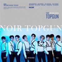 NOIR - TOPGUN (2ND MINI ALBUM)