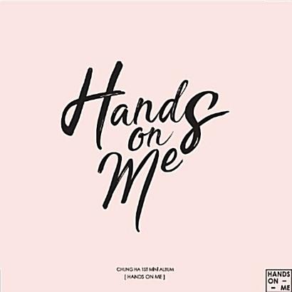 CHUNGHA - HANDS ON ME (1ST MINI ALBUM)