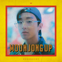 MOON JONG UP - HEADACHE (SINGLE ALBUM)