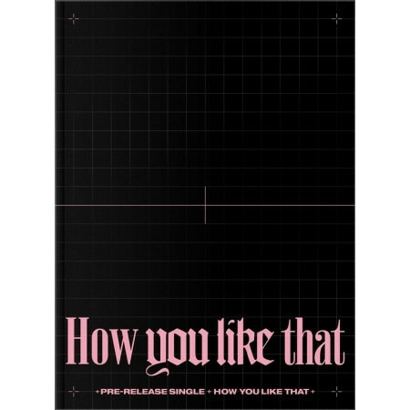 BLACKPINK - HOW YOU LIKE THAT (SPECIAL EDITION)