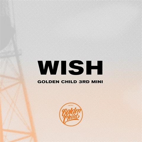 GOLDEN CHILD - WISH (3RD MINI ALBUM)
