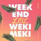 WEKI MEKI - WEEK END LOL (2ND SINGLE ALBUM REPACKAGE)
