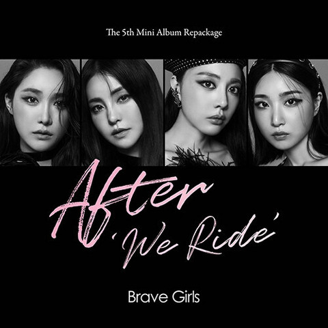 BRAVE GIRLS - AFTER 'WE RIDE' (5TH MINI ALBUM REPACKAGE)