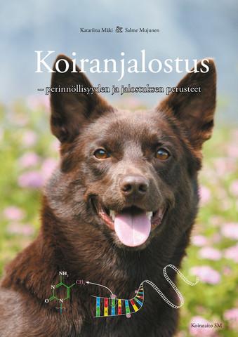 Katariina Mäki & Salme Mujunen: Koiranjalostus - perinnöllisyyden ja jalostuksen perusteet