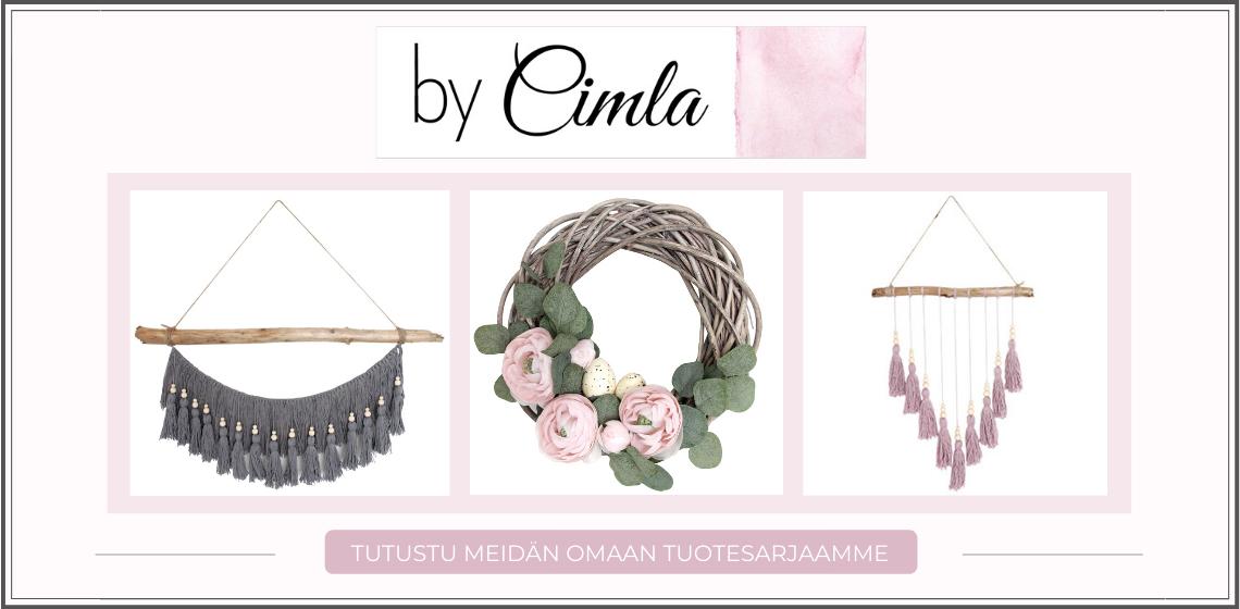 By Cimla - Sisustusverkkokaupan oma tuotesarja . Katso kaikki By Cimla sisustustuotteet!