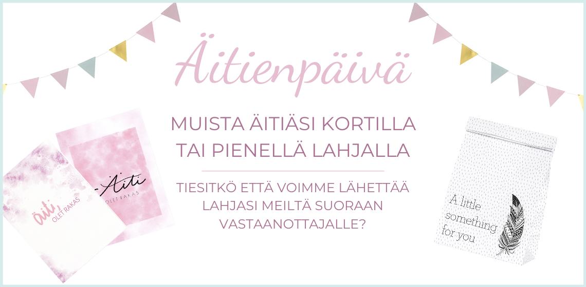 Äitienpäivä on tulossa pian – ehkä myös syntymäpäiviä! - Lähetä lahja meiltä suoraan vastaanottajalle!
