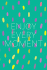 Enjoy every moment-postcard